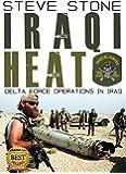 Iraqi Heat: Delta Force Operations in Iraq: 1991 Gulf War SCUD Missile Hunt