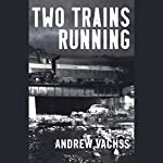 Two Trains Running | Andrew Vachss