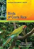 Birds of Costa Rica: A Field Guide
