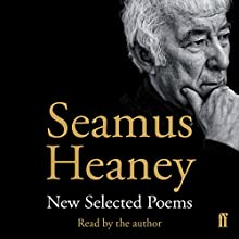 New Selected Poems (       ABRIDGED) by Seamus Heaney Narrated by Seamus Heaney