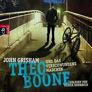 Theo Boone und das verschwundene Mädchen (Theo Boone 2) Hörbuch