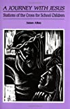 James Allen A Journey with Jesus: Stations of the Cross for School Children