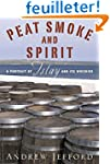 Peat Smoke and Spirit