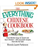 The Everything Chinese Cookbook: From Wonton Soup to Sweet and Sour Chicken-300 Succelent Recipes from the Far East (Everything�)