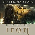 Heart of Iron | Ekaterina Sedia