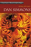 Dan Simmons Song of Kali (FANTASY MASTERWORKS)