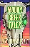 Muddy Creek Tales (The Muddy Creek Tales Book 1)