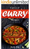 Curves of Curry Recipes: Roam the Curry Wonderland (English Edition)