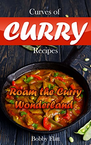 curves-of-curry-recipes-roam-the-curry-wonderland-english-edition
