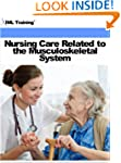 Nursing Care Related to the Musculosk...
