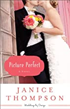 Picture Perfect (Weddings by Design Book #1): A Novel