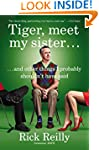 Tiger, Meet My Sister�: And Other Thi...