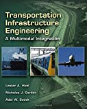 img - for Transportation Infrastructure Engineering: A Multimodal Integration book / textbook / text book