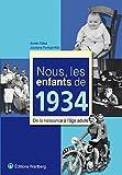 echange, troc Aimée Vittaz, Jocelyne Fonlupt-Kilic - Nous, les enfants de 1934 : De la naissance à l'âge adulte