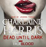 Charlaine Harris Dead Until Dark: A True Blood Novel