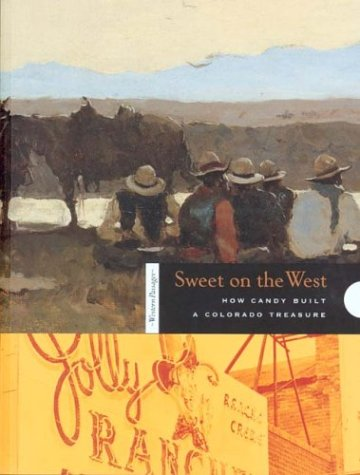 Sweet on the West: How Candy Built a Colorado Treasure (Western Passages)