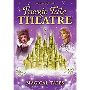 Faerie Tale Theatre: Magical Tales