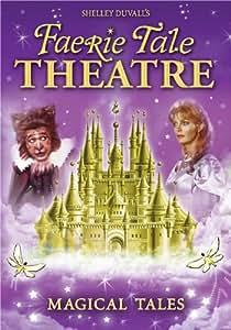 Faerie Tale Theatre: Magical Tales