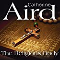 The Religious Body Audiobook by Catherine Aird Narrated by Robin Bailey