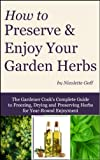 How to Preserve and Enjoy Your Garden Herbs