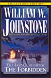 The Last Gunfighter: The Forbidden (0758200358) by Johnstone, William W.