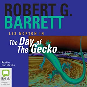 The Day of the Gecko: Les Norton, Book 9 | [Robert G. Barrett]