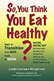 So, You Think You Eat Healthy?: Transition from bad foods to good