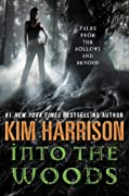 Into the Woods: Tales from the Hollows and Beyond (Rachel Morgan) by Kim Harrison cover image