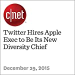 Twitter Hires Apple Exec to Be Its New Diversity Chief | Terry Collins