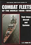 The Naval Institute Guide to Combat Fleets of the World , 1998-1999: Their Ships, Aircraft, and Systems