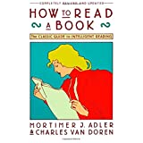 How to Read a Book: The Classic Guide to Intelligent Reading (A Touchstone book) ~ Mortimer Jerome Adler