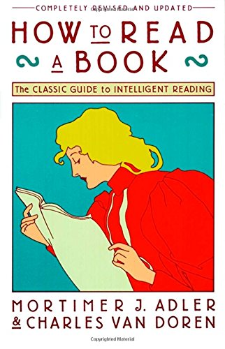 How to Read a Book: The Classic Guide to Intelligent...