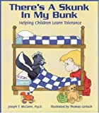 Joseph T. McCann There's a Skunk in My Bunk: Helping Children Learn Tolerance (Let's Talk)