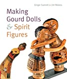 img - for Making Gourd Dolls & Spirit Figures book / textbook / text book