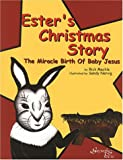 Ester's Christmas Story : The Miracle Birth of Baby Jesus