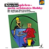 Klavierspielen, mein schnstes Hobby. Bd. 1. Mit CD. Die moderne Klavierschule fr Jugendliche und Erwachsenevon &#34;Hans-Gnter Heumann&#34;