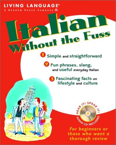 Italian without the Fuss (Living Language)