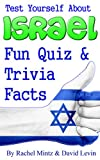 Israel Fun Quiz & Trivia Facts: Test Yourself About Israel