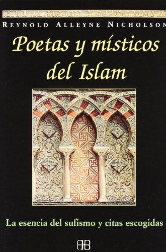 POETAS Y MÍSTICOS DEL ISLAM: LA ESENCIA DEL SUFISMO Y CITAS ESCOGIDAS (Nueva Era)