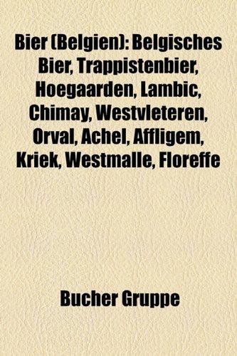 bier-belgien-belgisches-bier-trappistenbier-hoegaarden-lambic-chimay-westvleteren-orval-achel-afflig