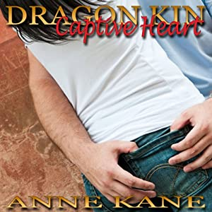 Dragon Kin: Captive Heart | [Anne Kane]