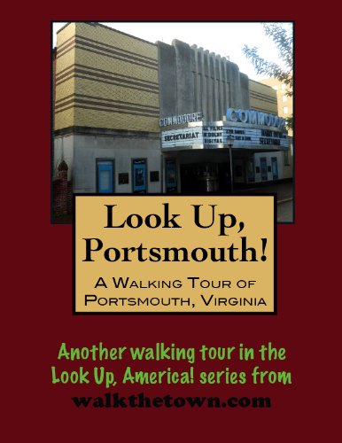 A Walking Tour of Portsmouth, Virginia (Look Up, America!)