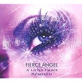 Fierce Angel Pres.a Little Fierce (Remixed)
