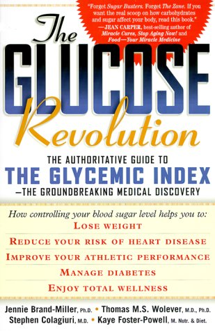 Image for The Glucose Revolution: The Authoritative Guide to the Glycemic Index-The Groundbreaking Medical Discovery