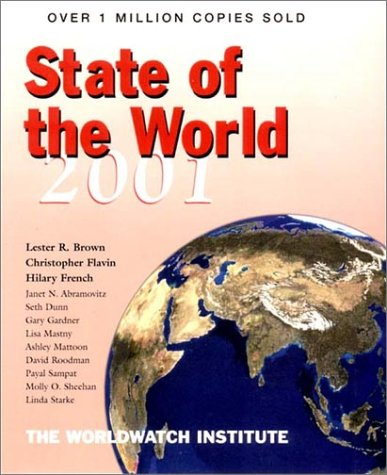 State of the World 2001 : A Worldwatch Institute Report on Progress Toward a Sustainable Society, LESTER R. BROWN