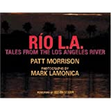 Rio L.A.: Tales from the Los Angeles River