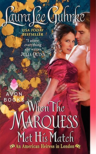 Image of When The Marquess Met His Match: An American Heiress in London
