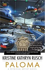 Paloma: A Retrieval Artist Novel (#5) by Kristine Kathryn Rusch