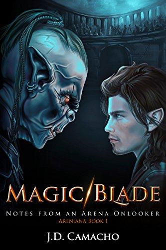 Magic/Blade: Notes from an Arena Onlooker (Areniana Book 1)