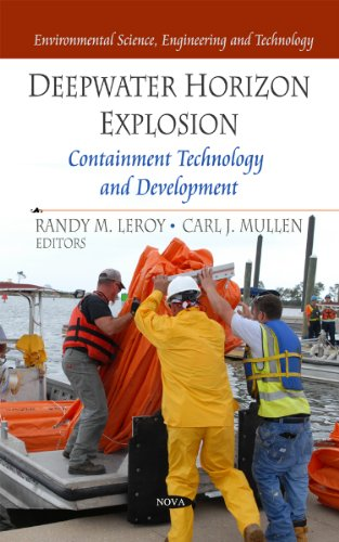 Deepwater Horizon Explosion: Containment Technology And Development (Environmental Science, Engineering And Technology)